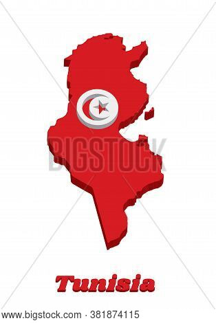 3d Map Outline And Flag Of Tunisia, It Is The Red And White Flag With Star And Crescent In Center. W