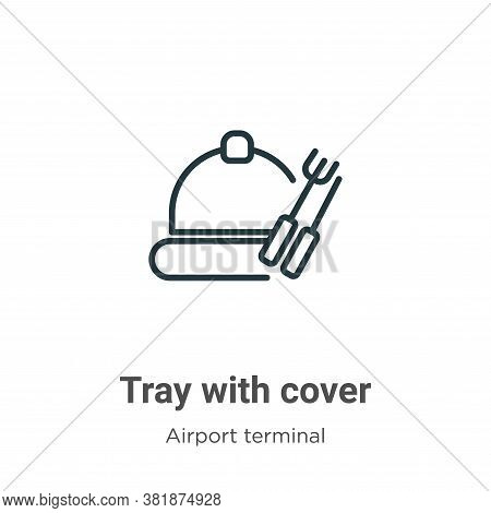 Tray with cover icon isolated on white background from airport terminal collection. Tray with cover