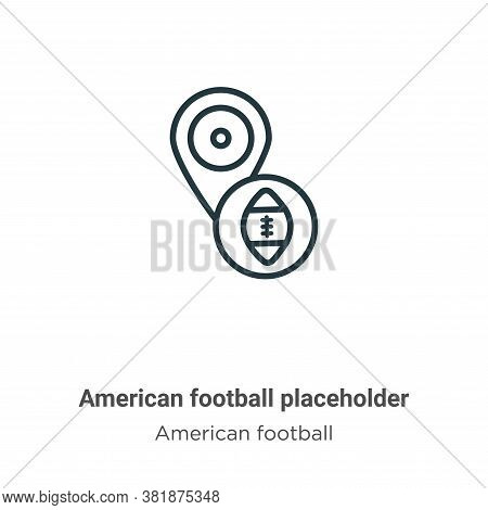 American football placeholder icon isolated on white background from american football collection. A