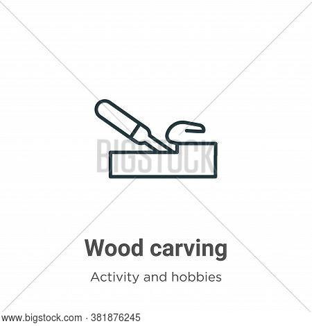 Wood carving icon isolated on white background from activity and hobbies collection. Wood carving ic