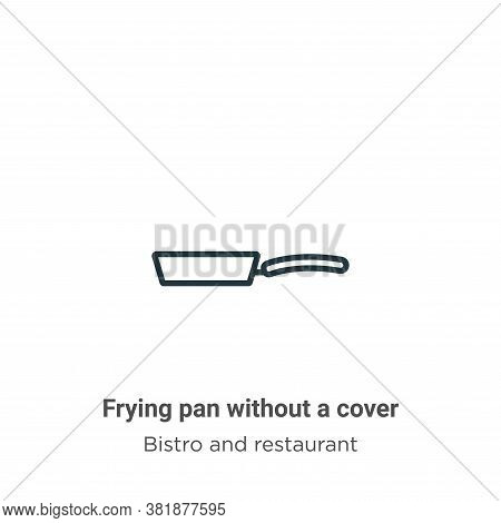 Frying pan without a cover icon isolated on white background from bistro and restaurant collection.