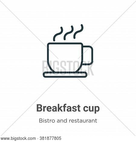 Breakfast cup icon isolated on white background from bistro and restaurant collection. Breakfast cup