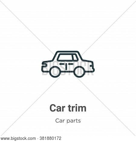 Car trim icon isolated on white background from car parts collection. Car trim icon trendy and moder