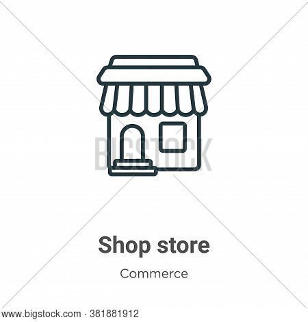 Shop store icon isolated on white background from commerce collection. Shop store icon trendy and mo
