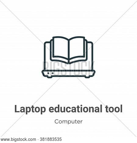 Laptop educational tool icon isolated on white background from computer collection. Laptop education