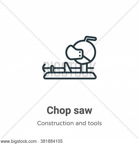 Chop saw icon isolated on white background from construction and tools collection. Chop saw icon tre