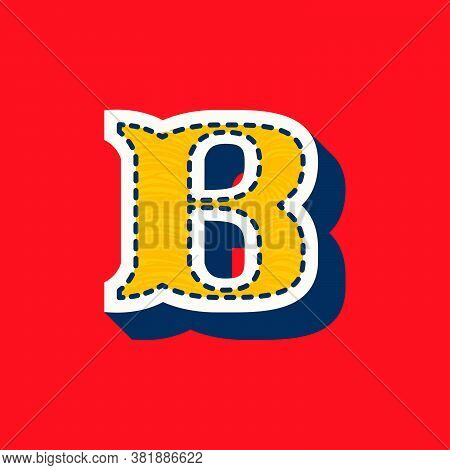 B Letter Sports Team Logo In Tackle Twill Style. Embroidered Serif Font For University Uniform, Base