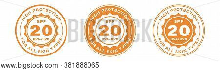 Spf 20 Sun Protection, Uva And Uvb Vector Icons. Spf 20 High Uv Protection Skin Lotion And Cream Pac