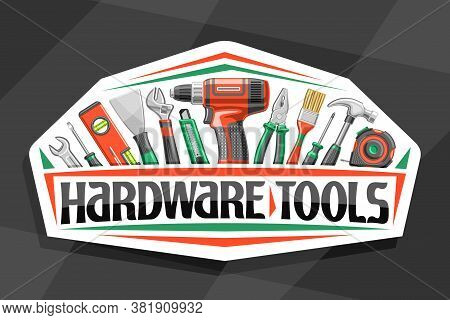 Vector Logo For Hardware Tools, White Decorative Sign Board With Illustration Of Various Professiona