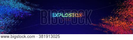 Colour Powder, Explosion Light Background Blue And Pink Powder. Eps 10