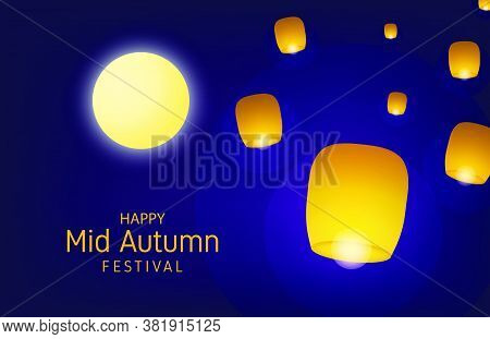 Happy Mid Autumn Festival In Night With The Big Moon And Burning Lanterns In The Sky.