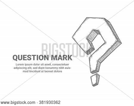 Question Mark. Sketch Interrogative Symbol Ask Help Support. Faq, Search Problem, Question Icon And