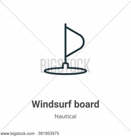 Windsurf board icon isolated on white background from nautical collection. Windsurf board icon trend