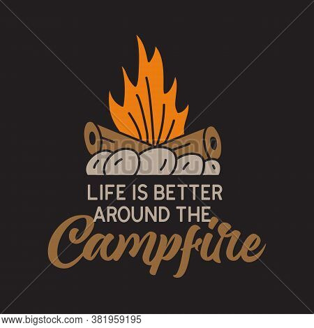 Vintage Camping Adventure Badge Illustration Design. Outdoor Logo With Campfire And Quote - Life Is