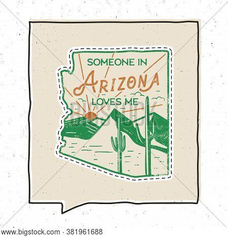 Vintage Adventure Arizona Badge Illustration Design. Outdoor Us State Emblem With Mountain, Desert,