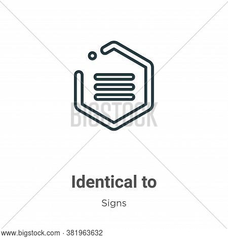 Identical to symbol icon isolated on white background from signs collection. Identical to symbol ico
