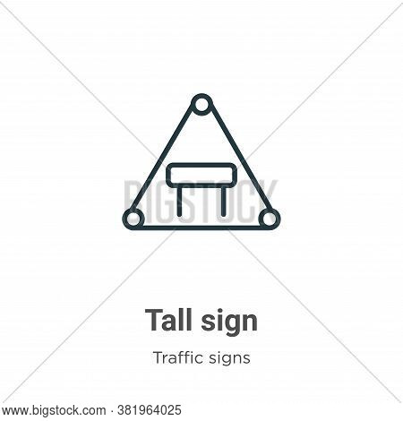 Tall sign icon isolated on white background from traffic signs collection. Tall sign icon trendy and