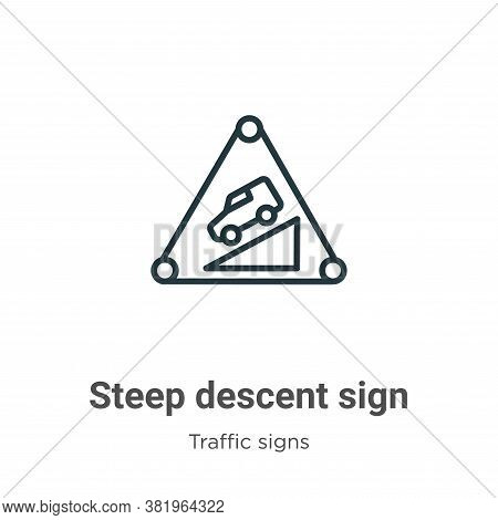 Steep descent sign icon isolated on white background from traffic sign collection. Steep descent sig