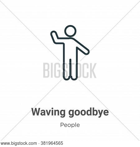 Waving goodbye icon isolated on white background from people collection. Waving goodbye icon trendy