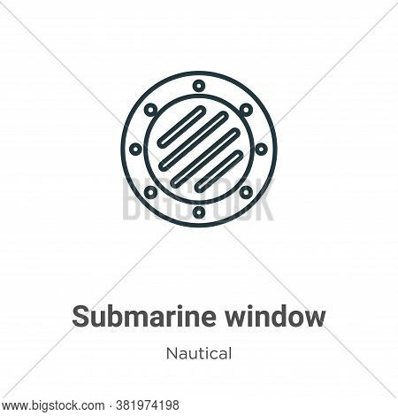 Submarine window icon isolated on white background from nautical collection. Submarine window icon t