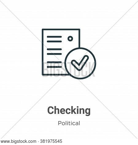 Checking icon isolated on white background from political collection. Checking icon trendy and moder