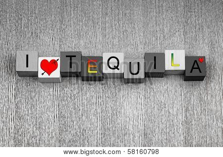 I Love Tequila, Sign Series For Liquor, Drinks And Alcohol.