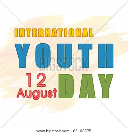 Stylish poster, banner or flyer design with colorful text International Youth Day on 12 August.