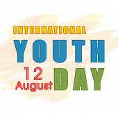 Stylish poster, banner or flyer design with colorful text International Youth Day on 12 August. poster