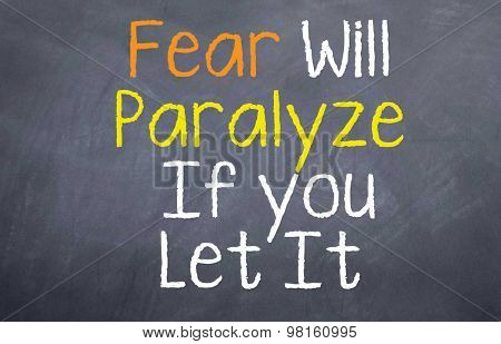 Fear Will Paralyze You