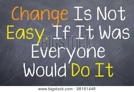 Change is Not Easy