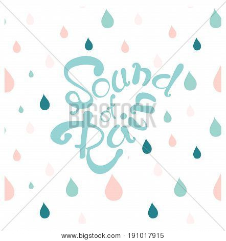 Motivation banner with blue lettering Sound of Rain, blue and pink raindrop background stock vector illustration