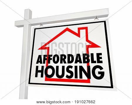 Affordable Housing Home for Sale Sign 3d Illustration