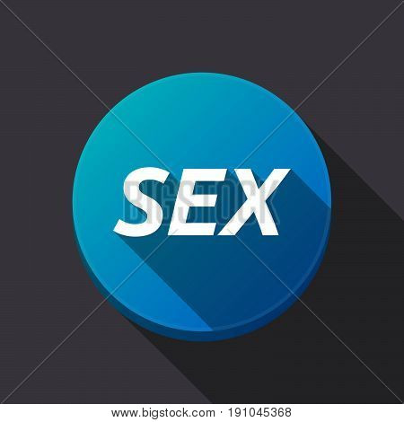 Long Shadow Round Buttonwith    The Text Sex