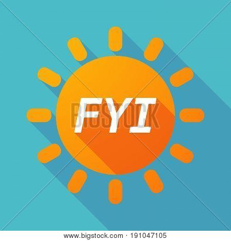 Long Shadow Sun With    The Text Fyi