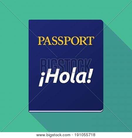 Long Shadow Passport With  The Text Hello! In Spanish Language