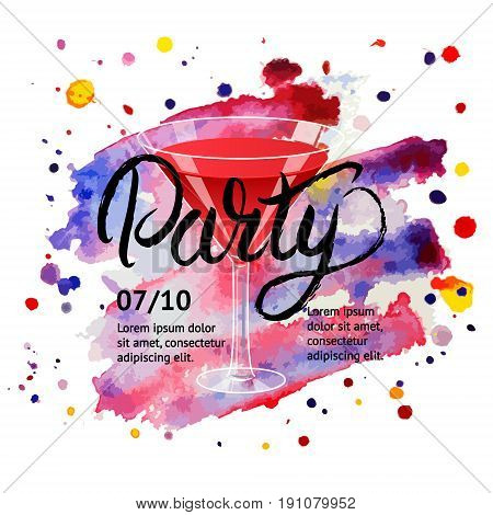 Cocktail party. Martini glass. Hand written lettering poster. Invitation for night club,restaurant, cafe, bar. Watercolor background. Vector illustration.