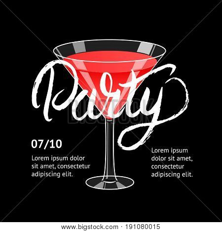 Cocktail party. Martini glass. Hand written lettering poster. Invitation for night club,restaurant, cafe, bar. Black background. Vector illustration.
