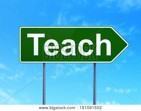 Studying concept: Teach on green road highway sign, clear blue sky background, 3D rendering