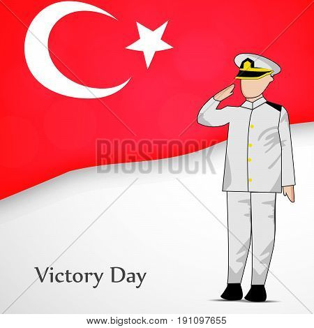 illustration of Turkey flag background and a man salute with Victory day Text on the occasion of Turkey independence day