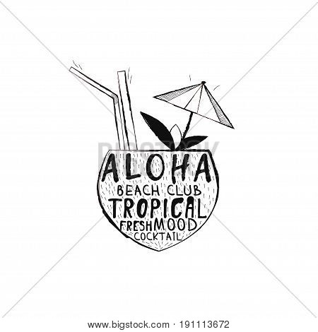 Tropical cocktail Vector illustration Coconut with a tropical cocktail, decorated with cocktail umbrella and mint leaves Quotes and calligraphic inscriptions in silhouette of a coconut in hand drawing style