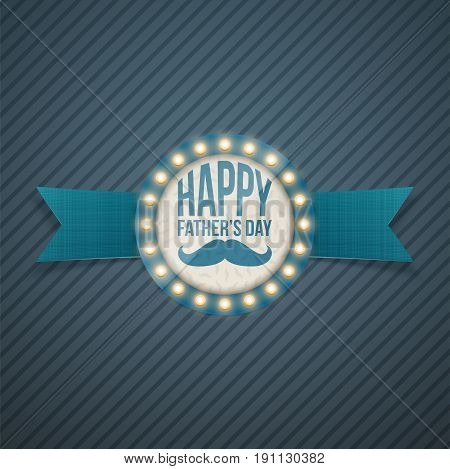 Happy Fathers Day Light circle Signage with Light Bulbs and Ribbon. Vector Illustration