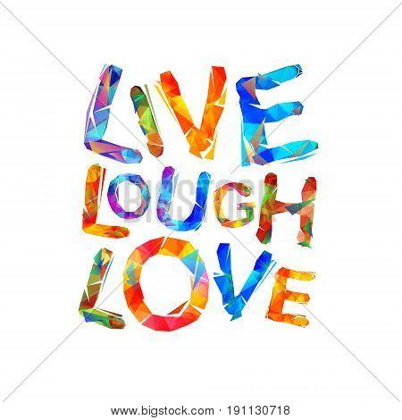 Live. Laugh. Love. Triangular Letters