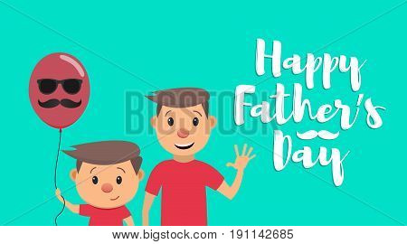Happy Fathers Day. Fathers Day card with lettering. Father and son. Vector illustration in a flat style