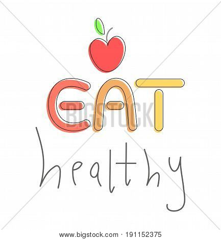 Eat healthy linear lettering with red apple sign isolated on white background. Inspiring nutrition advice. Diet concept. Smart lifestyle choice. Positive change idea. Body care. Weight control slogan