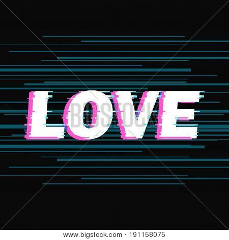 Sign love with distorted glitch effect. Trendy style lettering typeface. Word love in dark linear design noise. Digital image data distortion Vector illustration stock vector.