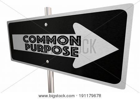 Common Purpose Sign Arrow Direction Words 3d Illustration.jpg
