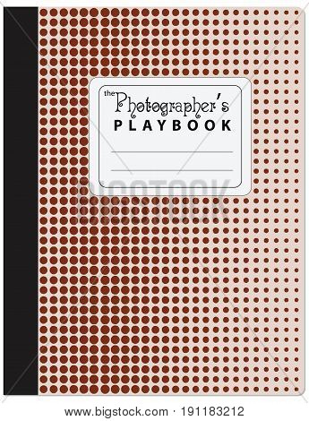 Book for useful entries Photographer's Playbook. Vector illustration.