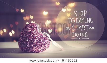Stop Dreaming Start Doing Message With A Pink Heart