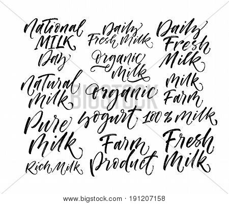 Set of milk phrases : fresh natural organic pure milk 100% milk and other. Ink illustration. Modern brush calligraphy. Isolated on white background.