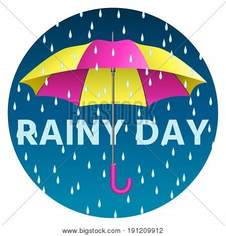 Yellow and pink realistic umbrella. Open umbrella with rain drops and text rainy day. Vector illustration